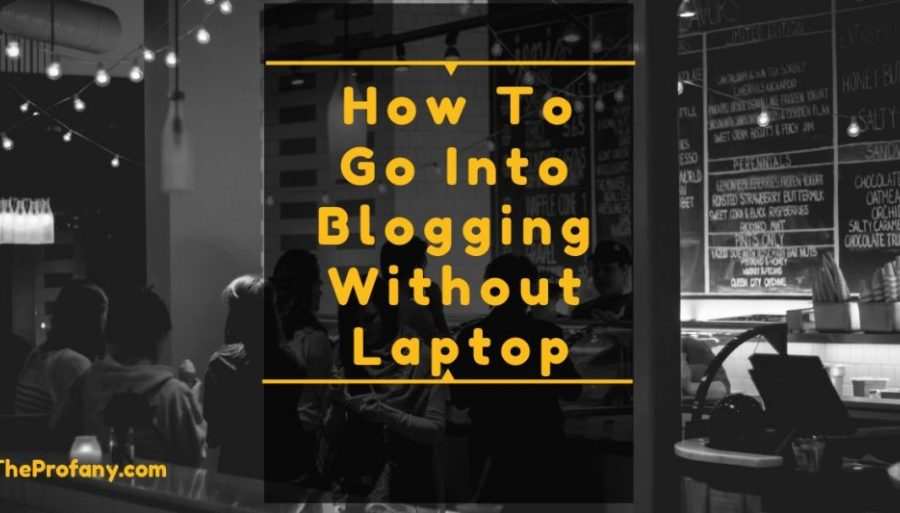Blog without laptop