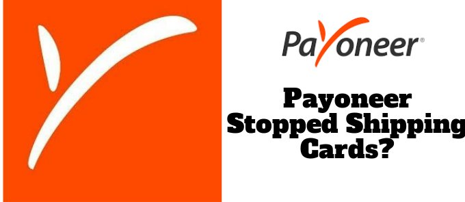 Did Payoneer Stop Shipping Cards? (Solved) 1