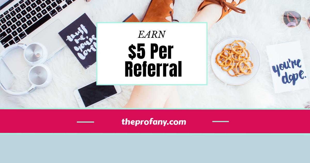 earn $5 per referral
